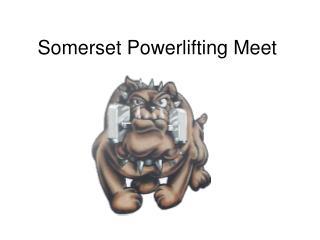 Somerset  Powerlifting  Meet