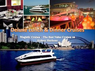 Deluxe Lunch & Dinner Cruises