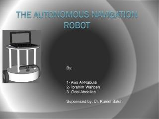 The Autonomous navigation Robot