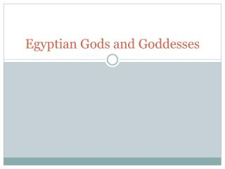 Egyptian Gods and  Goddesses