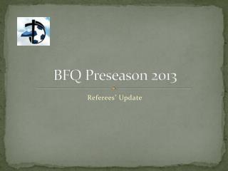 BFQ Preseason  2013