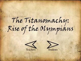 The  Titanomachy : Rise of the Olympians