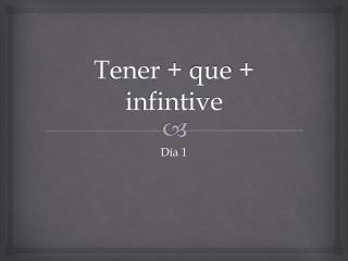 Tener  +  que  +  infintive
