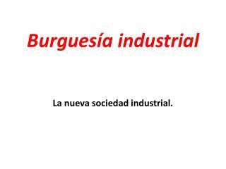 Burgues�a  industrial