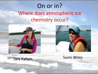 On or in? Where does atmospheric ice chemistry occur?