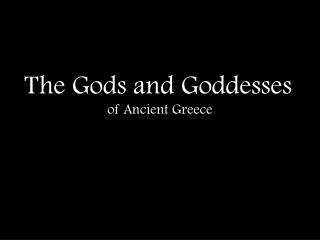 The  Gods and Goddesses of Ancient Greece