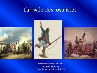 L�arriv�e des loyalistes