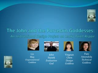 The John and the Porcelain Goddesses: An Instructional Design Project on Leaky Toilet Repair