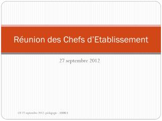 R�union des Chefs d�Etablissement