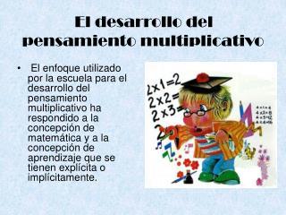 El desarrollo del pensamiento multiplicativo