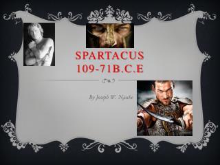Spartacus 109-71B.C.E