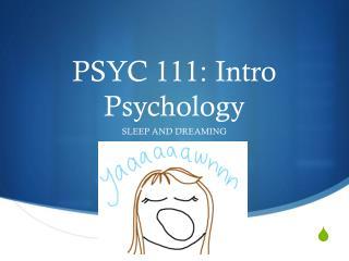 PSYC 111: Intro Psychology