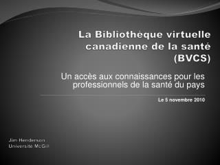 La Bibliothèque virtuelle  canadienne de la santé (BVCS)