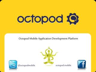 Octopod Mobile Application Development Platform