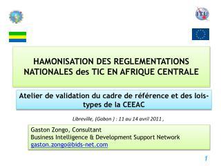 HAMONISATION  DES REGLEMENTATIONS NATIONALES  des TIC EN  AFRIQUE CENTRALE
