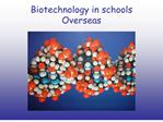 Biotechnology in schools Overseas
