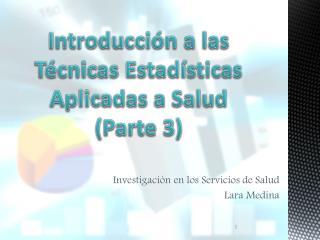 Introducción a las Técnicas Estadísticas Aplicadas a Salud (Parte 3)