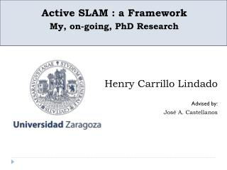 Active  SLAM : a Framework My, on-going, PhD Research