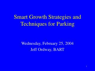 Smart Growth Strategies and Techniques for Parking