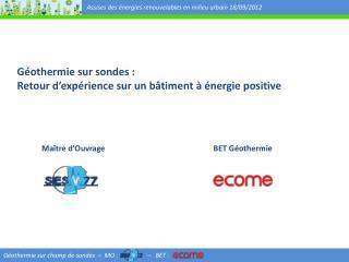 Géothermie sur sondes : Retour d'expérience sur un bâtiment à énergie positive