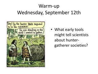 Warm-up Wednesday, September 12th