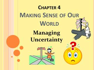 Chapter 4 Making Sense of Our World