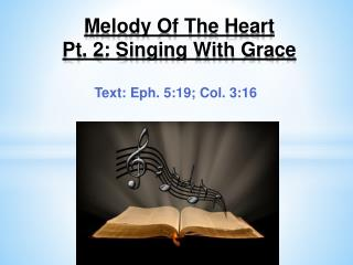 Melody Of The Heart  Pt . 2: Singing With Grace