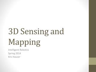 3D Sensing and Mapping