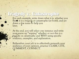 Tragedy v. Catastrophe