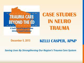 Case studies in  neuro  trauma