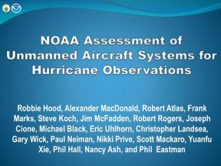 NOAA  Assessment of Unmanned Aircraft Systems for Hurricane Observations