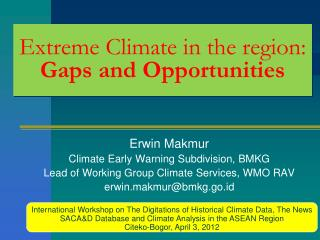 Extreme Climate in the region:  Gaps  and  Opportunities