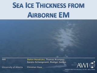 Sea Ice Thickness from Airborne EM