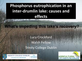 Phosphorus eutrophication in an inter-drumlin lake: causes and effects