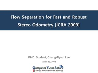 Flow Separation for Fast and Robust  Stereo Odometry [ICRA 2009]