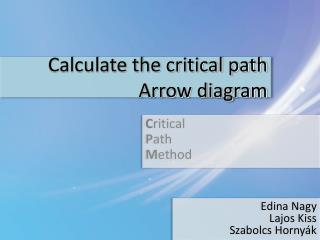 Calculate the critical path Arrow diagram