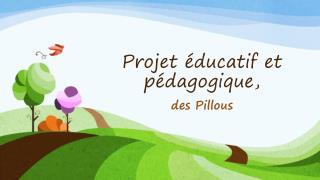 Projet éducatif et pédagogique,