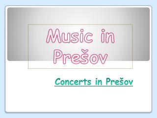 Concerts  in Pre�ov