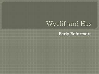 Wyclif and Hus
