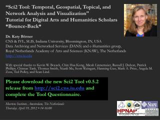 """Sci2  Tool: Temporal, Geospatial, Topical, and  Network  Analysis and Visualization"""