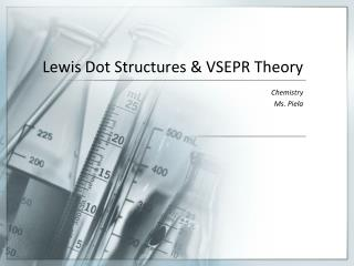 Lewis Dot Structures & VSEPR Theory