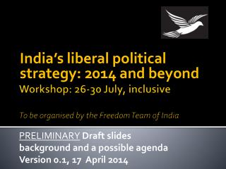 Workshop: 26-30 July, inclusive To be organised by the Freedom Team of India