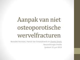Aanpak van niet  osteoporotische  wervelfracturen
