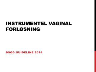 Instrumentel Vaginal forløsning