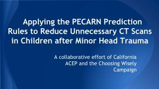 A collaborative effort of California ACEP and the Choosing Wisely Campaign