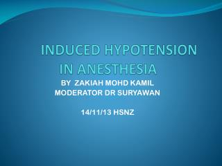 INDUCED HYPOTENSION IN ANESTHESIA