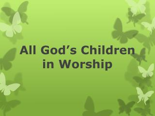 All God's Children in Worship