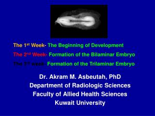 Dr.  Akram  M.  Asbeutah , PhD Department of Radiologic Sciences Faculty of Allied Health Sciences