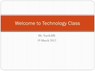 Welcome to Technology Class