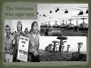 The  Vietnam  War, 1950-1975